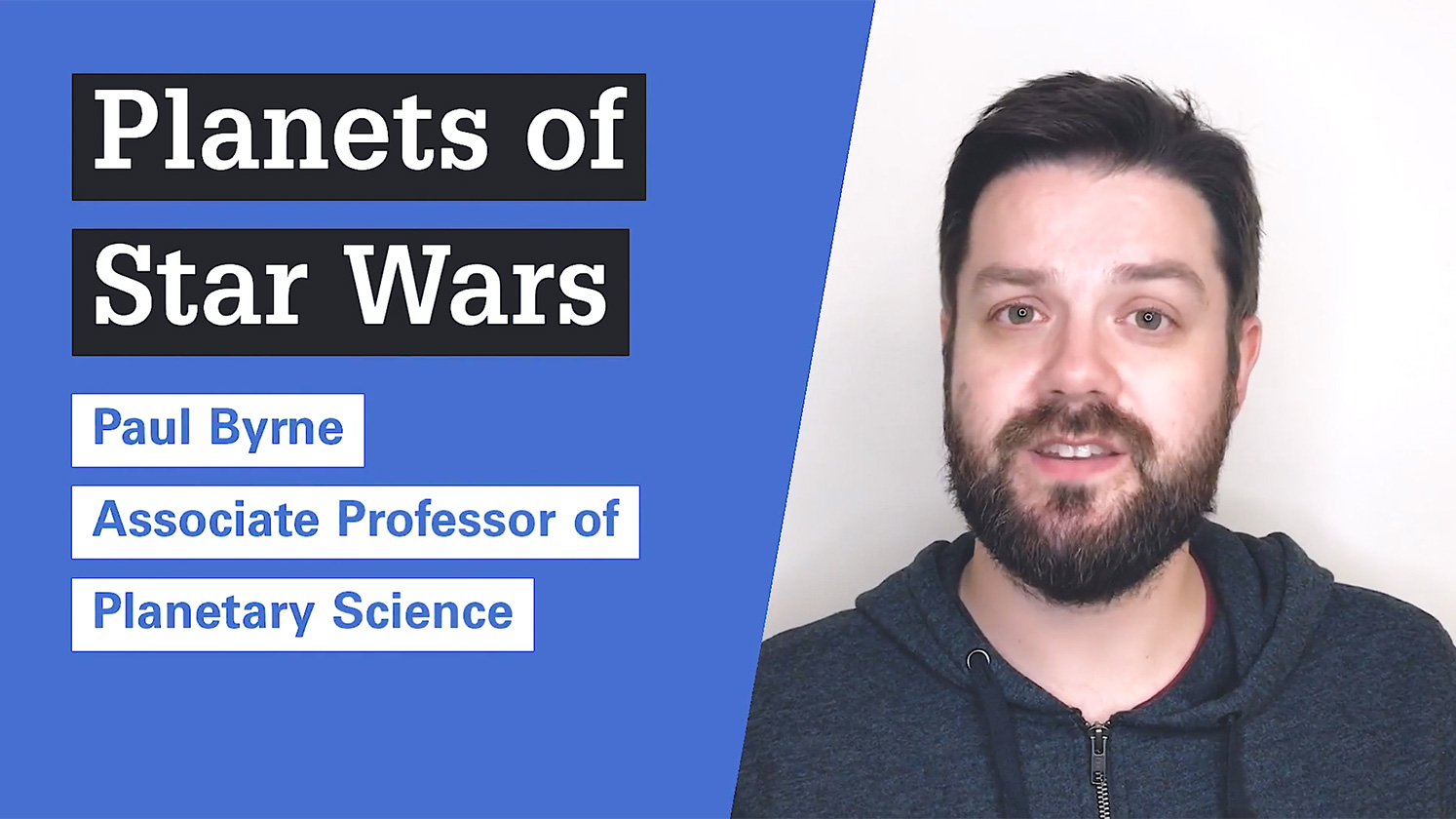 Paul Byrne, associate professor of planetary science, talks about planets of Star Wars