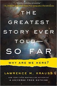 The Greatest Story Ever Told -- So Far, by Lawrence Krauss