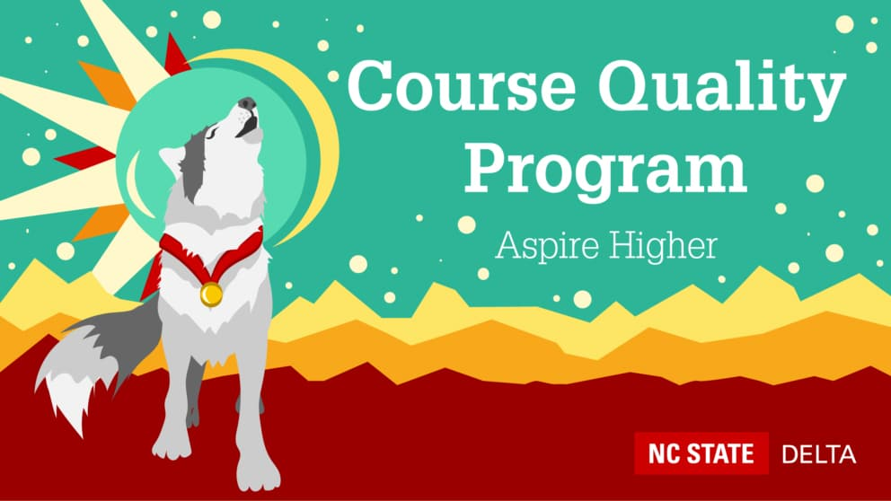 "An illustration of a wolf and the text ""Course Quality Program, Aspire Higher, NC State DELTA"""